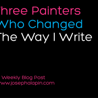 Three Painters Who Changed the Way I write