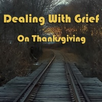 How to Deal with Grief on Thanksgiving